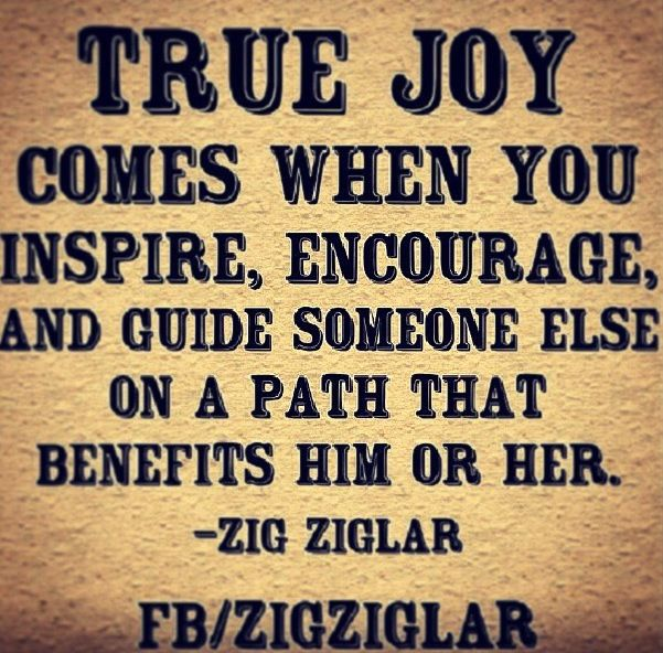 true-joy-comes-when-you-inspire-encourage-and-guide-someone-else-on-a-pathe-that-benefits-him-or-her-joy-quotes.jpg